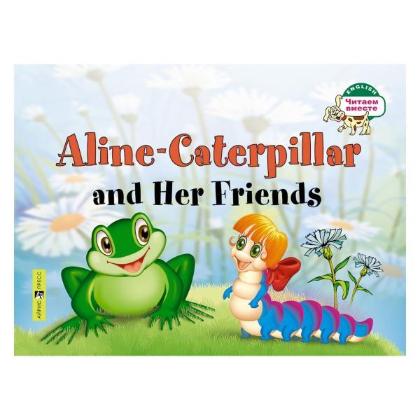 Купить Книга на английском языке - Гусеница Алина и ее друзья. Aline-Caterpillar and Her Friends. Благовещенская Т.А., Айрис-пресс